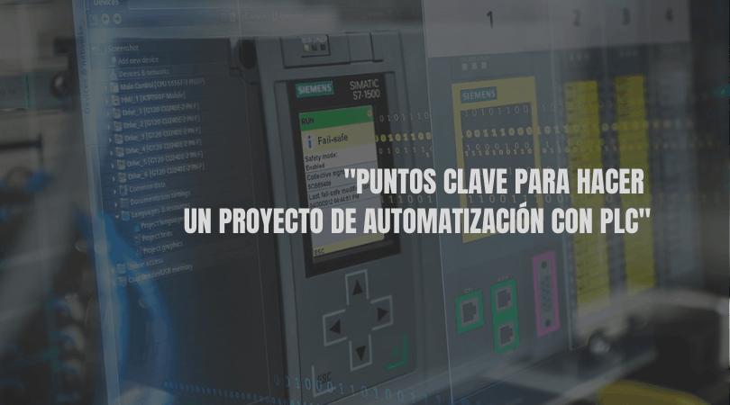 Puntos clave para hacer un proyecto de automatización con PLC