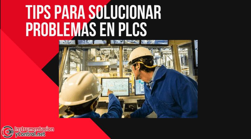 Tips para Solucionar Problemas en PLCs